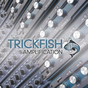 Trickfish Amplification